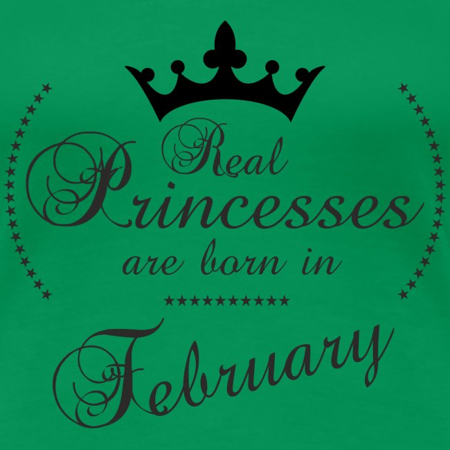 Real Princesses are born in February