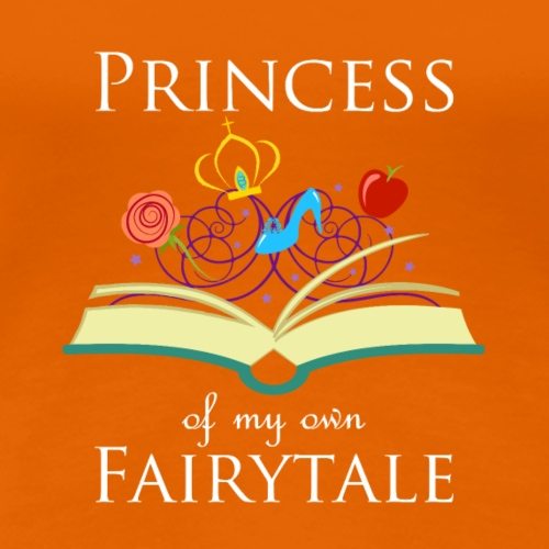 Princess Of My Own Fairytale - White - Women's Premium T-Shirt