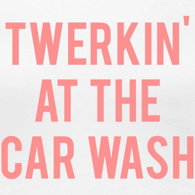 Twerkin At The Car Wash