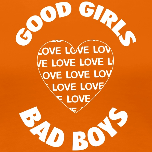 good girls love bad boys 400 - Women's Premium T-Shirt