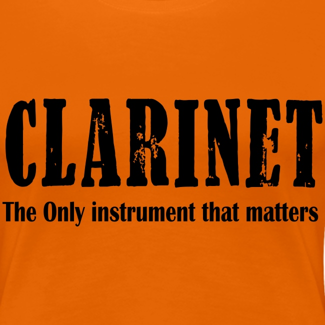 Clarinet, The ONLY instrument that matters