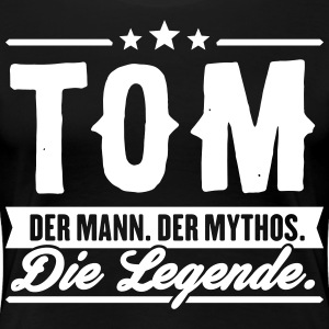 Man Myth Legend Tom - Women's Premium T-Shirt