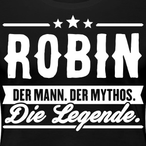 Man Myth Legend Robin - Premium T-skjorte for kvinner