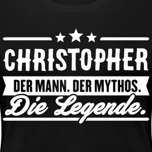 Man Myth Legend Christopher - Premium T-skjorte for kvinner