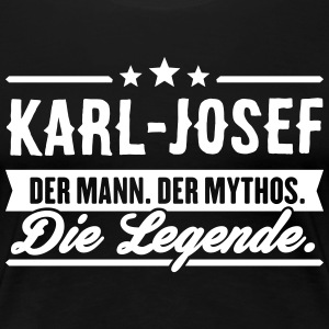 Man Myth Legend Karl-Josef - Women's Premium T-Shirt