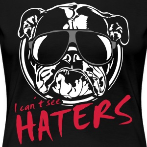 I can't see haters ENGLISH BULLDOG - 3 color - Women's Premium T-Shirt