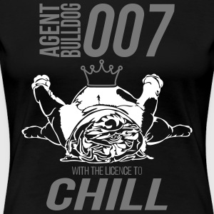 WITH THE LINCENCE TO CHILL - English Bulldog - Frauen Premium T-Shirt