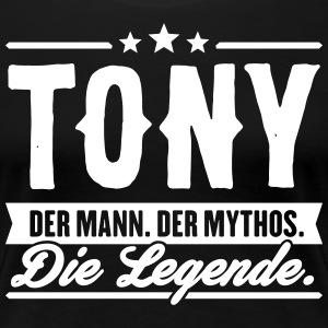 Man Myth Legend Tony - Women's Premium T-Shirt
