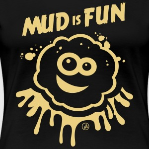 Mud is Pret - Vrouwen Premium T-shirt