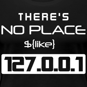 There is no place like 127.0.0.1 - Camiseta premium mujer