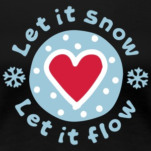 Let_It_Snow - T-shirt Premium Femme