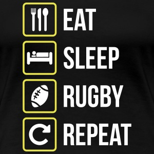 Eat Sleep Rugby Repetir - Camiseta premium mujer