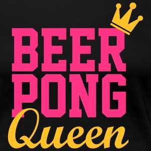 Beer Pong Queen - Premium T-skjorte for kvinner