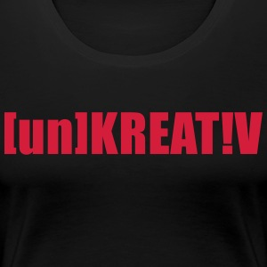 Uncreative - Women's Premium T-Shirt