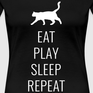 Chats - Eat Sleep Play Répéter - T-shirt Premium Femme