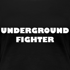 Underground Fighter - Frauen Premium T-Shirt