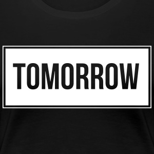 Tomorrow_White - Frauen Premium T-Shirt