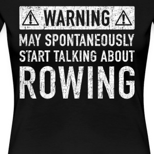 Original Rowing Gift: Order Here - Women's Premium T-Shirt