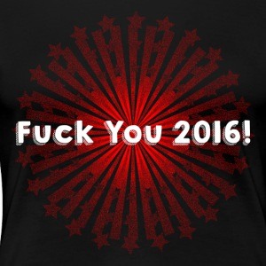 Fuck You 2016 - Premium-T-shirt dam