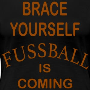 Brace Yourself Football Is Coming - Brown - Women's Premium T-Shirt