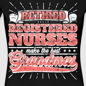 Retired Private Nurses Make The Best Grandmas - Women's Premium T-Shirt
