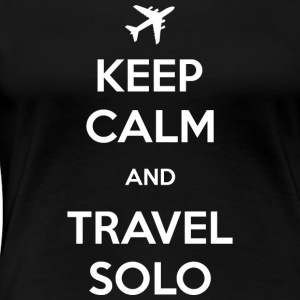 keep calm and travel solo - Women's Premium T-Shirt