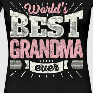 Familien Geschenk Shirt: World's best Grandma ever - Frauen Premium T-Shirt