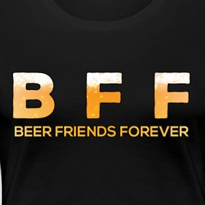 Bière / Best Friends: Bière Friends Forever - T-shirt Premium Femme