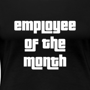 Employee of the Month - Premium T-skjorte for kvinner