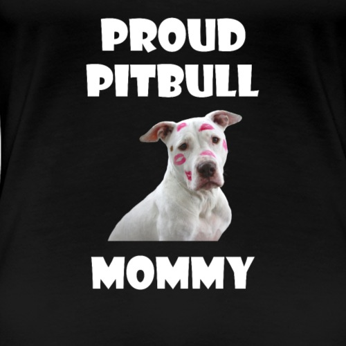Pitbull Mum - Frauen Premium T-Shirt