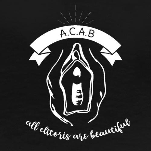 ACAB - All clitoris are beautiful - Camiseta premium mujer