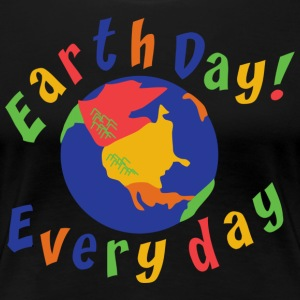 Earth Day Every Day - T-shirt Premium Femme