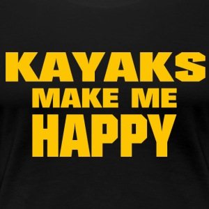 Kayaks Make Me Happy - Women's Premium T-Shirt