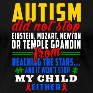 Autism does not stop - Women's Premium T-Shirt