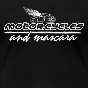 Motorcycles and Mascara - Women's Premium T-Shirt