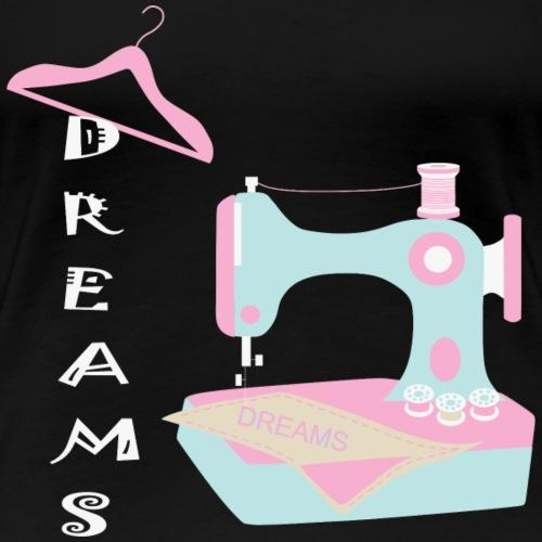 Rêve Machine à coudre - T-shirt Premium Femme