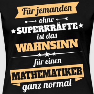 Mathematiker - Held - Frauen Premium T-Shirt