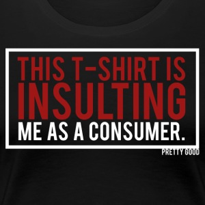 INSULTING. - Women's Premium T-Shirt