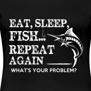PÊCHE EAT SLEEP REPEAT - T-shirt Premium Femme