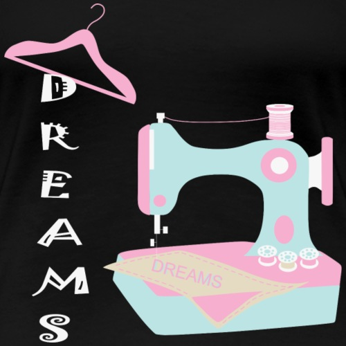 Dream Sewing Machine - Women's Premium T-Shirt