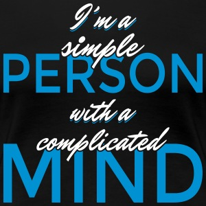 I'm a simple person with a complicated mind - Women's Premium T-Shirt