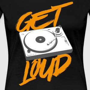 Get Loud - Frauen Premium T-Shirt