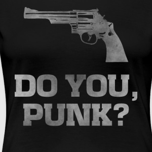 Revolver 29, do you punk dirty guns t-shirt - Women's Premium T-Shirt