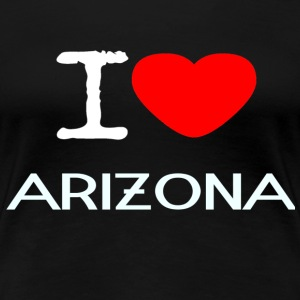 I LOVE ARIZONA - Premium T-skjorte for kvinner