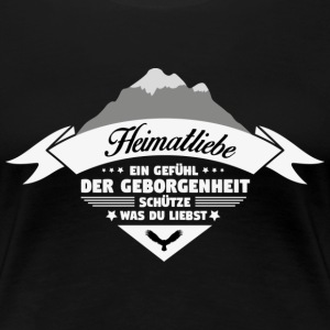 Heimatliebe! Home! Patriot! - Premium-T-shirt dam