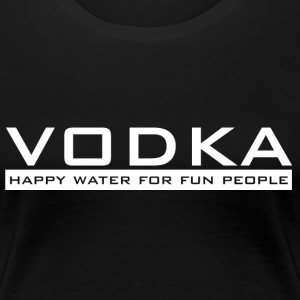 Vodka - happy vann - Premium T-skjorte for kvinner