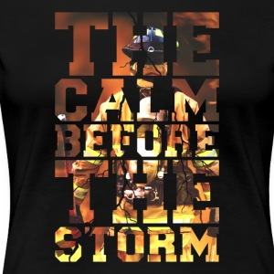 Feuerwehr The Calm Before The Storm Fire Edition - Frauen Premium T-Shirt
