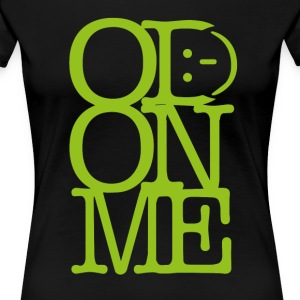 OD ON ME – Lime - Women's Premium T-Shirt