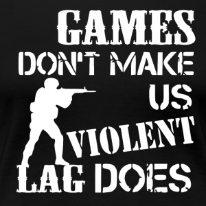 Games and Lag - Frauen Premium T-Shirt