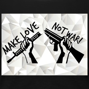 MAKE LOVE - NOT WAR! (Peace,Freedom,Anti War) - Frauen Premium T-Shirt